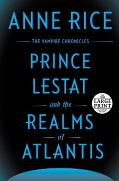 Prince Lestat and the Realms of Atlantis - Anne Rice