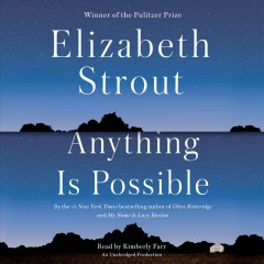 Anything Is Possible : a novel - Elizabeth Strout