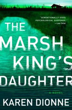 Marsh King's Daughter - Karen; Rankin Dionne