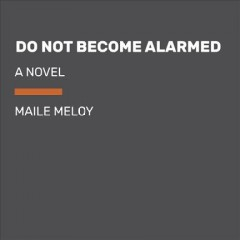 Do Not Become Alarmed - Maile; Meloy Meloy