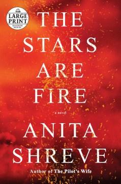 Stars Are Fire - Anita Shreve