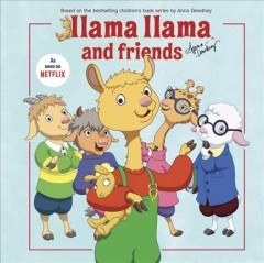 Llama Llama and friends - Anna Dewdney