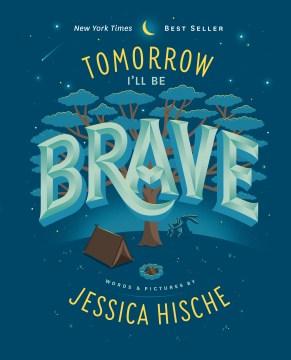 Tomorrow I'll be brave - Jessica Hische