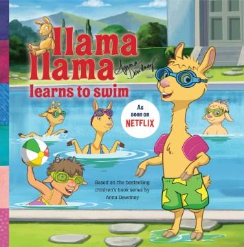 Llama Llama learns to swim - Anna Dewdney