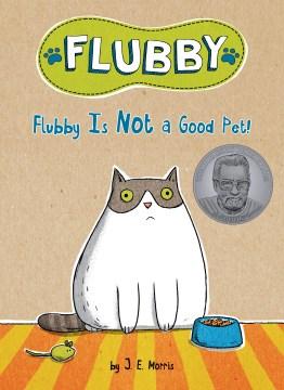 Flubby is not a good pet! - J. E.illustrator.author Morris