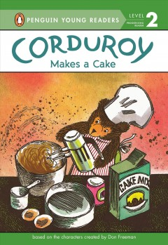 Corduroy makes a cake - Alison Inches