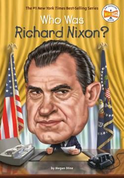 Who Was Richard Nixon? - Megan; Gutierrez Stine