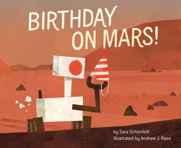 Birthday on Mars! - Sara; Ross Schonfeld