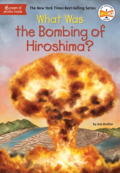 What Was the Bombing of Hiroshima? - Jess M.; Foley Brallier