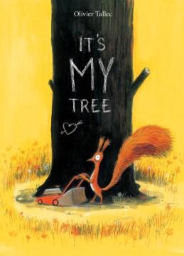It's my tree - Olivier Tallec