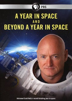 A Year in Space and Beyond a Year in Space.