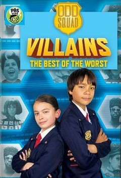 Odd Squad: Odd Squad Villains - The Best of the Worst.