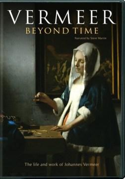 Vermeer, Beyond Time.