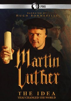 Martin Luther - The Idea That Changed the World.