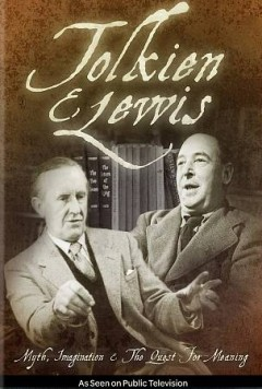 Tolkien & Lewis: Myth, Imagination & The Quest for Meaning.