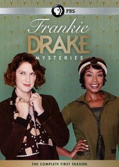 Frankie Drake mysteries : the complete first season [3-disc set]