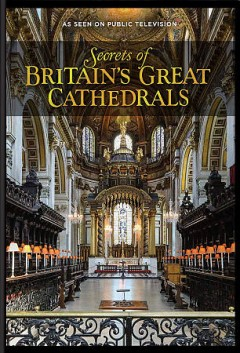 Secrets of Britain's Great Cathedrals.