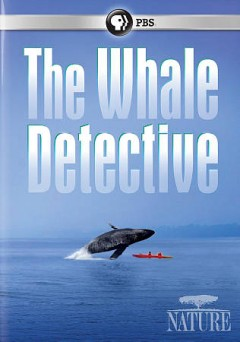 Nature: The Whale Detective.
