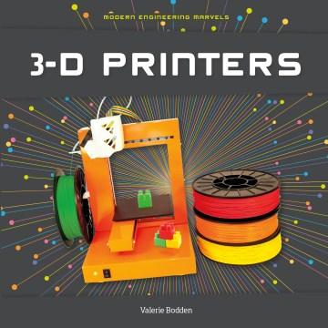 3-D printers / Valerie Bodden - Valerie Bodden