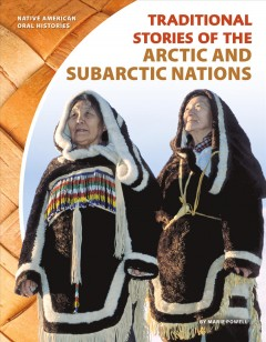 Traditional stories of the Arctic and Subarctic nations - Marie Powell