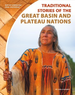 Traditional stories of the Great Basin and Plateau nations - Carla Mooney