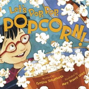 Let's pop, pop, popcorn! - Cynthia Schumerth
