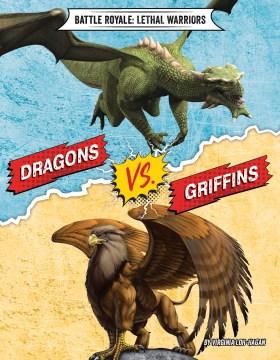 Dragons vs. griffins / by Virginia Loh-Hagan - Virginia Loh-Hagan
