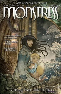 Monstress. Marjorie Liu, writer ; Sana Takeda, artist ; Rus Wooton, lettering & design ; Jennifer M. Smith, editor ; Ceri Riley, editorial assistant. Volume 2, issue 7-12, The blood - Marjorie M Liu