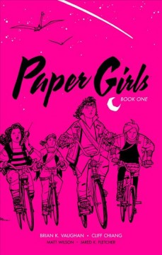 Paper girls. Issue 1-10 - Brian K Vaughan