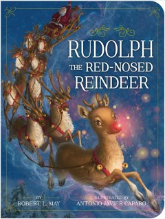 Rudolph the red-nosed reindeer - Robert L. (Robert Lewis) May