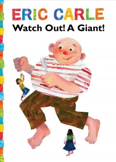 Watch out! A giant! - Eric Carle
