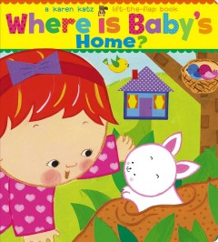 Where is baby's home? - Karen Katz