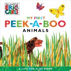 My First Peek-a-boo : Animals. - Eric Carle