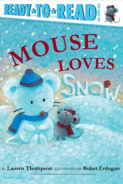 Mouse Loves Snow - Lauren Thompson