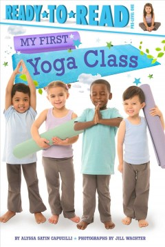 My first yoga class - Alyssa Satin Capucilli