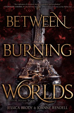 Between Burning Worlds. - Jessica Brody