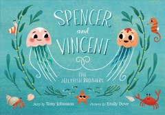 Spencer and Vincent, the Jellyfish brothers - Tony Johnston