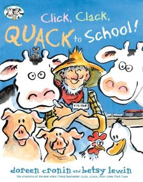 Click, clack, quack to school! - Doreen Cronin