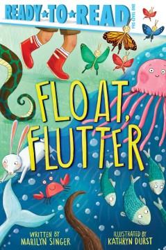 Float, flutter - Marilyn Singer