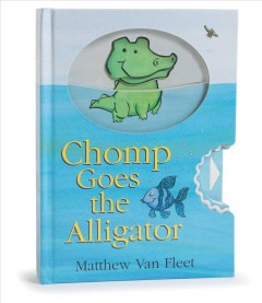 Chomp goes the alligator - Matthew Van Fleet