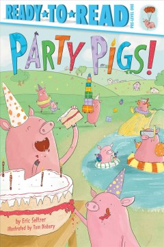 Party pigs! - Eric Seltzer