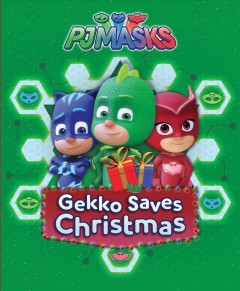 PJ Masks : Gekko saves Christmas.