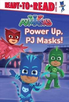 Power up, PJ Masks! - Delphine Finnegan