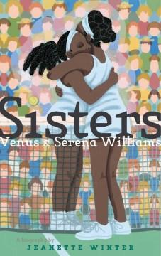 Sisters : Venus & Serena Williams - Jeanette Winter