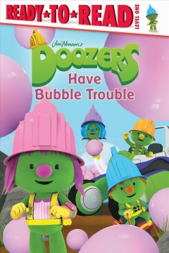 Doozers have bubble trouble - Lisa Lauria