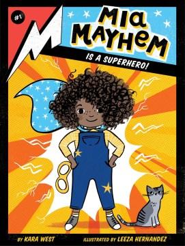 Mia Mayhem Is a Superhero! - Kara; Hernandez West