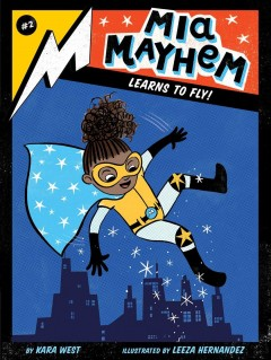 Mia Mayhem Learns to Fly! - Kara; Hernandez West