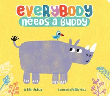 Everybody needs a buddy - Ellen Jackson