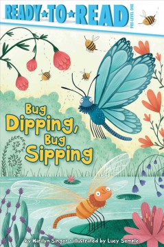 Bug dipping, bug sipping - Marilyn Singer