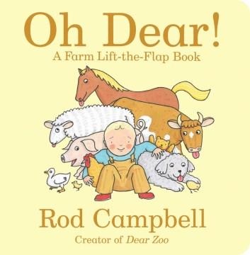 Oh dear! : a farm lift-the-flap book - Rod Campbell